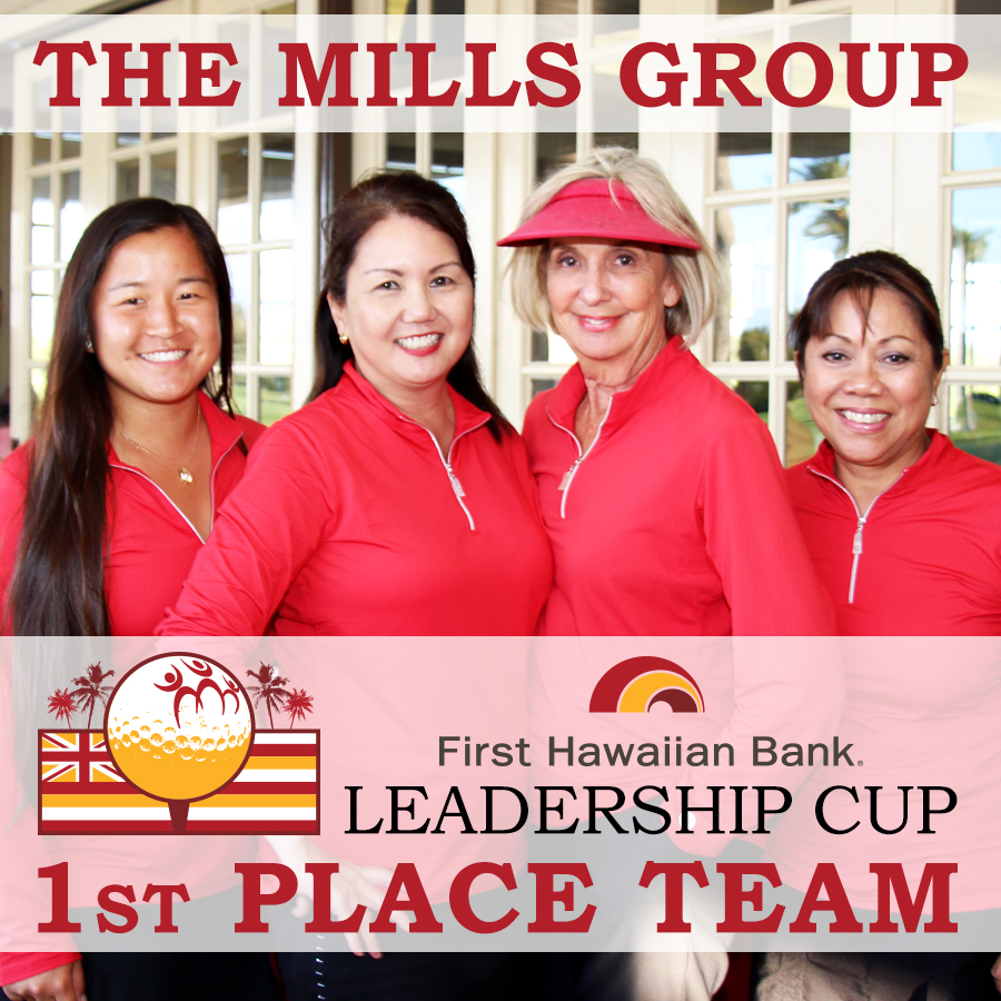 2017 First Hawaiian Bank LEADERSHIP CUP 1ST PLACE: The Mills Group
