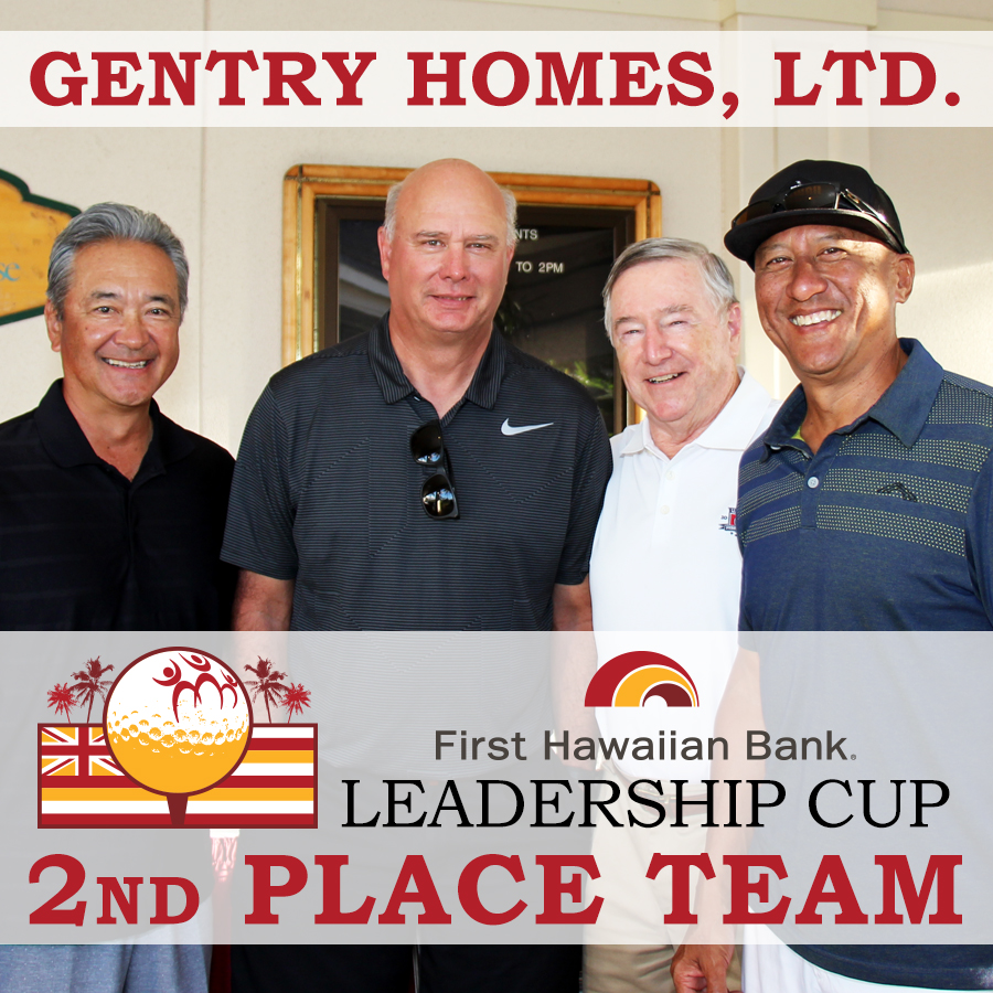 2017 First Hawaiian Bank LEADERSHIP CUP 2ND PLACE: Gentry Homes, Ltd.