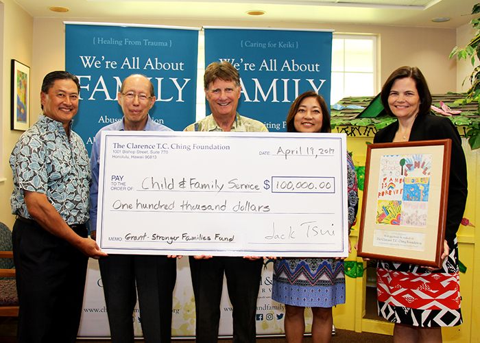 Clarence T.C. Ching Foundation Donates $100,000 to Child & Family Service: (L to R) The Clarence T.C. Ching Foundation Trustee Bob Fujioka, Foundation Chairman Jack Tsui, CFS President and CEO Howard Garval, Foundation Executive Director Tertia Freas and CFS Chief Program Officer Karen Tan.