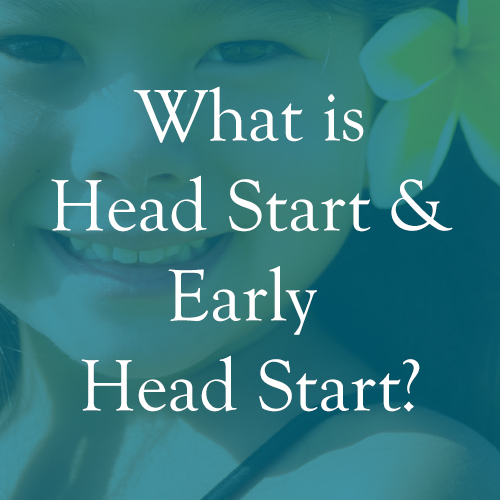 What is Head Start & Early Head Start?