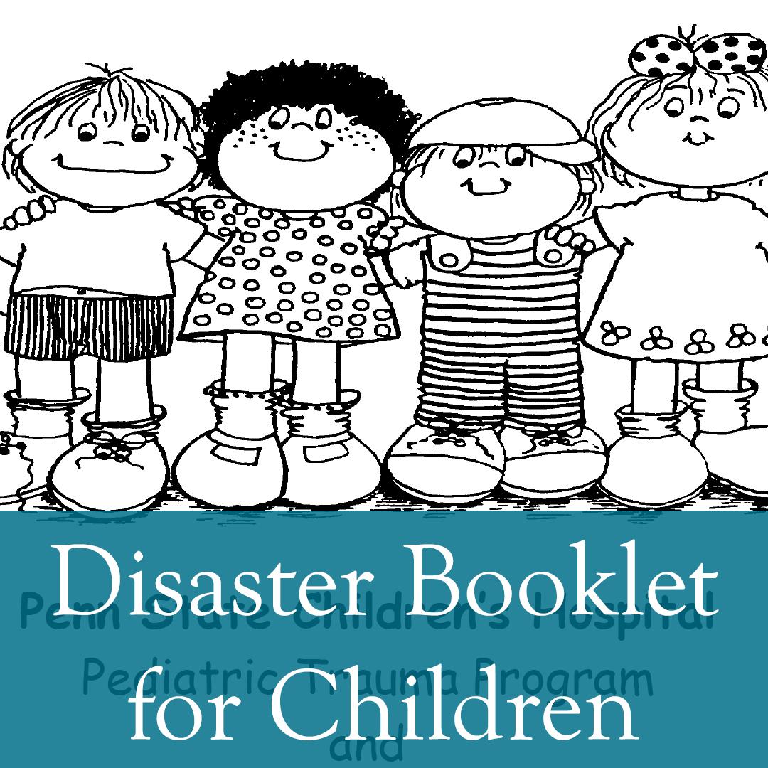 Penn State Children's Hospital: Disaster Booklet for Children