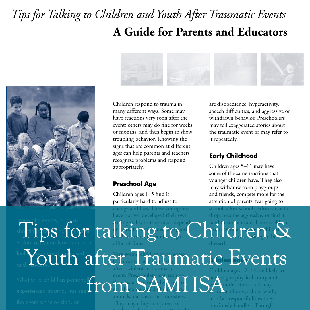 Tips for talking to Children & Youth after Traumatic Events - SAMHSA