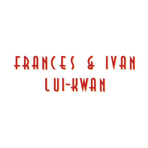 2019 Fall Gala Director Sponsor: Frances & Ivan Lui-Kwan