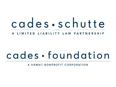 Cades Schutte & the Cades Foundation